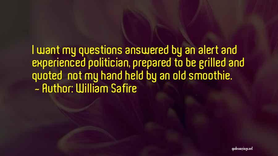 Questions Not Answered Quotes By William Safire