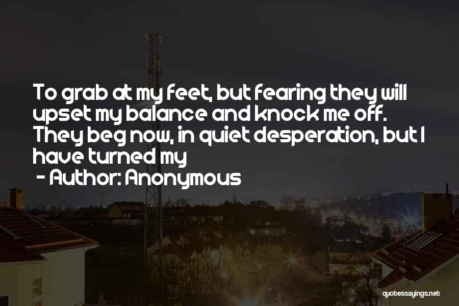 Quiet Desperation Quotes By Anonymous