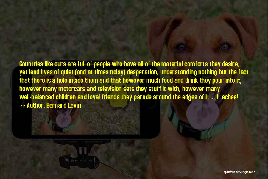 Quiet Desperation Quotes By Bernard Levin