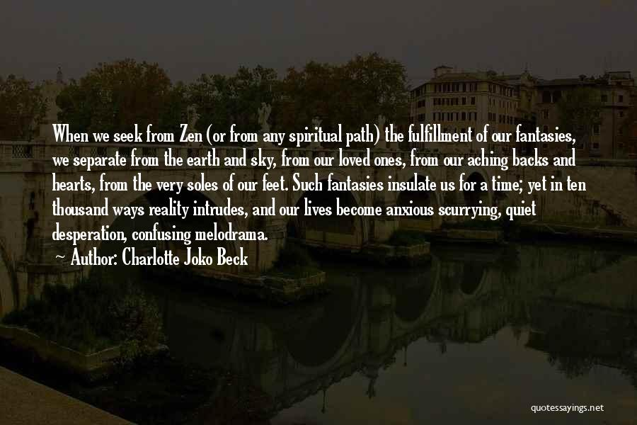 Quiet Desperation Quotes By Charlotte Joko Beck