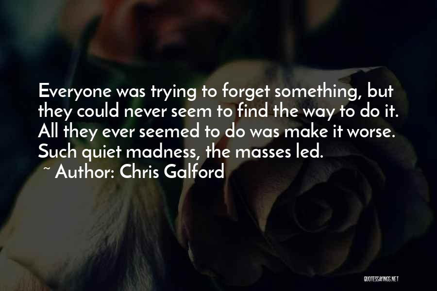 Quiet Desperation Quotes By Chris Galford