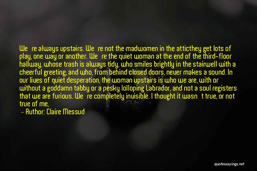 Quiet Desperation Quotes By Claire Messud