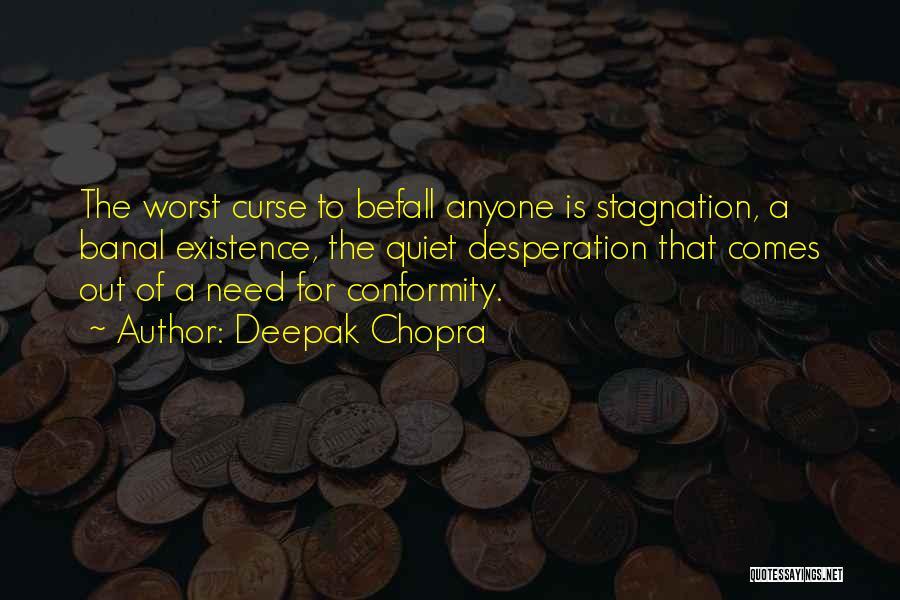 Quiet Desperation Quotes By Deepak Chopra