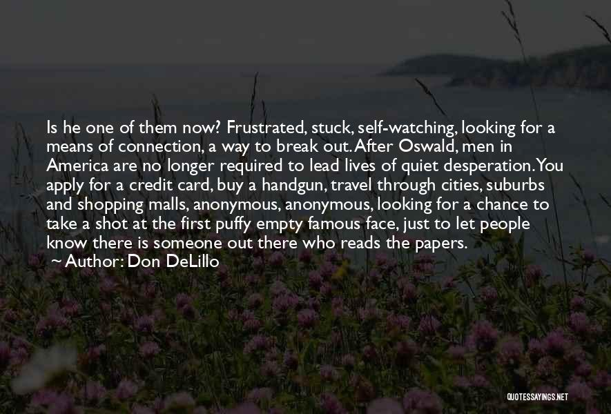 Quiet Desperation Quotes By Don DeLillo