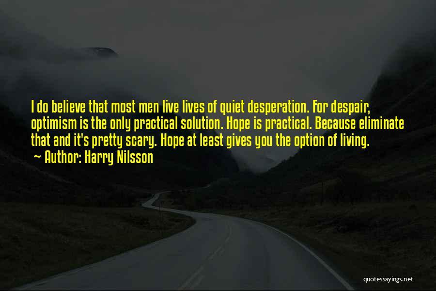 Quiet Desperation Quotes By Harry Nilsson