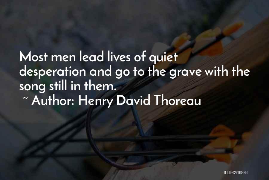 Quiet Desperation Quotes By Henry David Thoreau