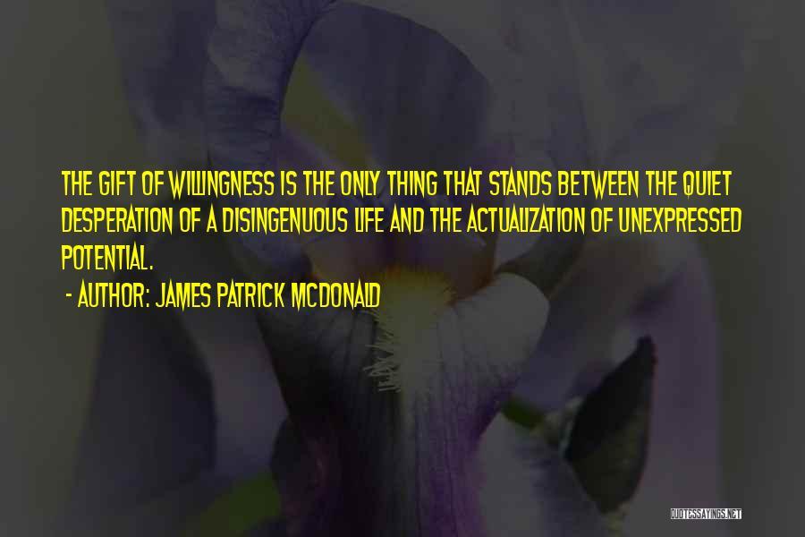 Quiet Desperation Quotes By James Patrick McDonald