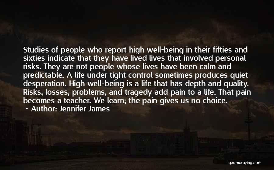 Quiet Desperation Quotes By Jennifer James