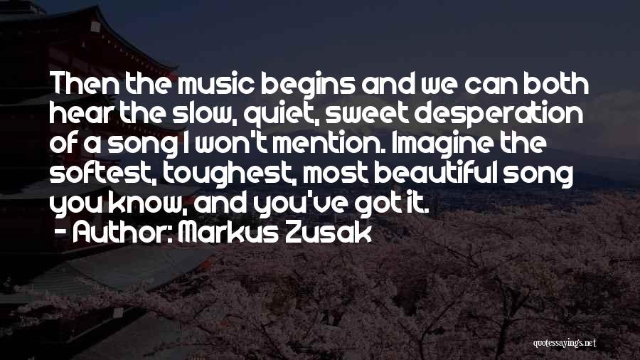 Quiet Desperation Quotes By Markus Zusak