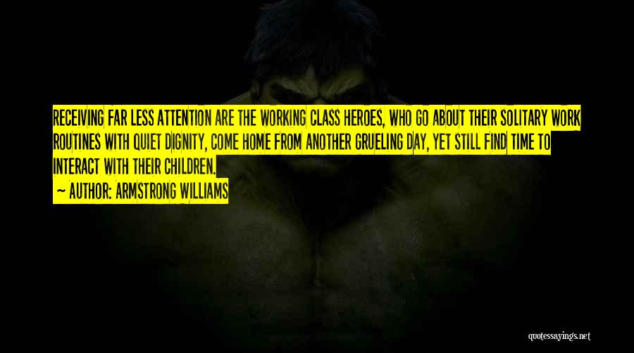 Quiet Heroes Quotes By Armstrong Williams