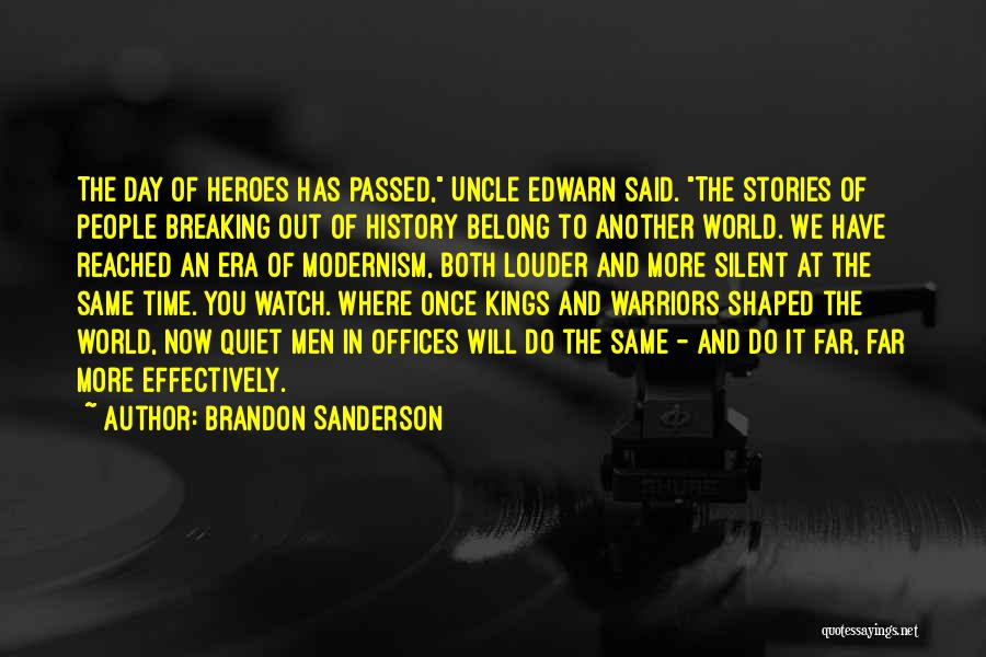 Quiet Heroes Quotes By Brandon Sanderson