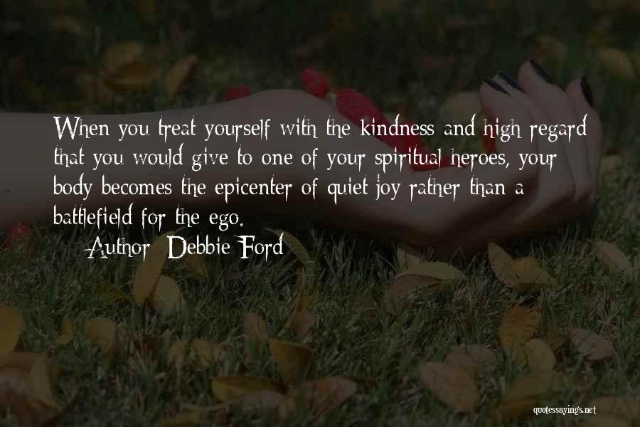 Quiet Heroes Quotes By Debbie Ford