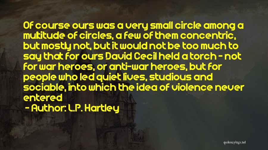 Quiet Heroes Quotes By L.P. Hartley