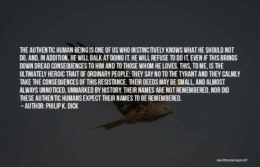 Quiet Heroes Quotes By Philip K. Dick