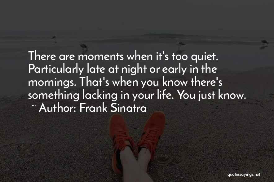 Quiet Mornings Quotes By Frank Sinatra