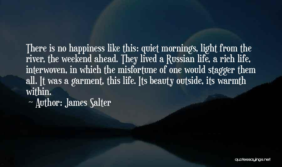 Quiet Mornings Quotes By James Salter