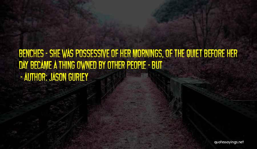 Quiet Mornings Quotes By Jason Gurley