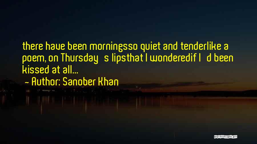 Quiet Mornings Quotes By Sanober Khan