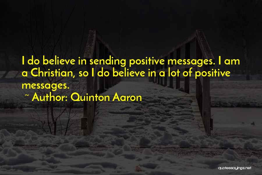 Quinton Aaron Quotes 1103047