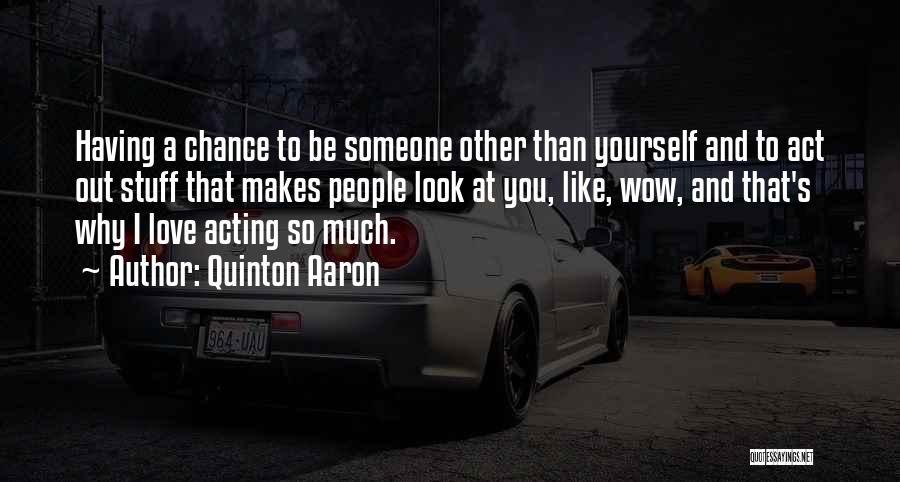 Quinton Aaron Quotes 1518646