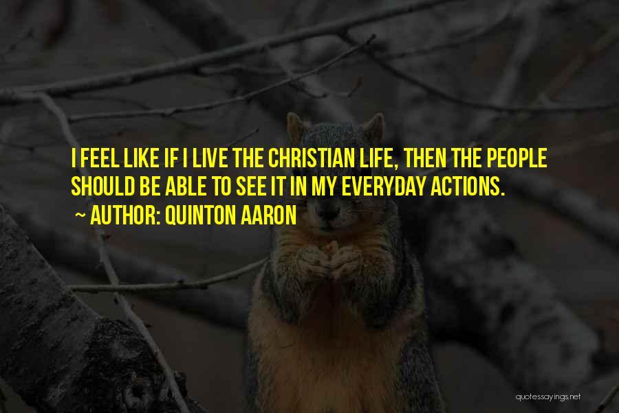 Quinton Aaron Quotes 1831915