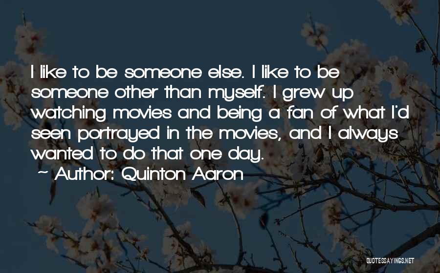 Quinton Aaron Quotes 2228894