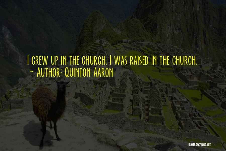 Quinton Aaron Quotes 76123