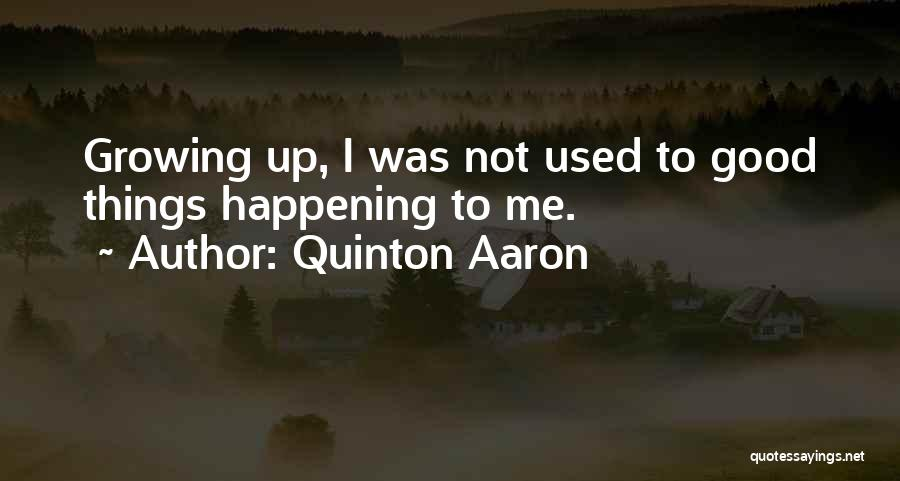 Quinton Aaron Quotes 974700