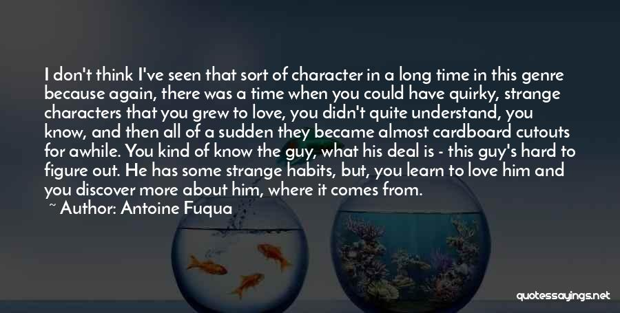 Quirky Love Quotes By Antoine Fuqua