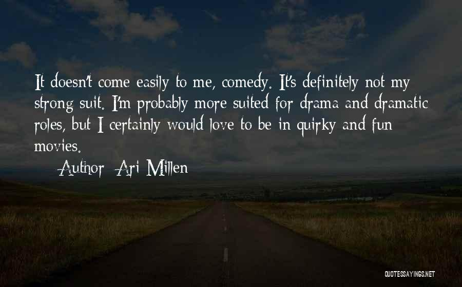 Quirky Love Quotes By Ari Millen