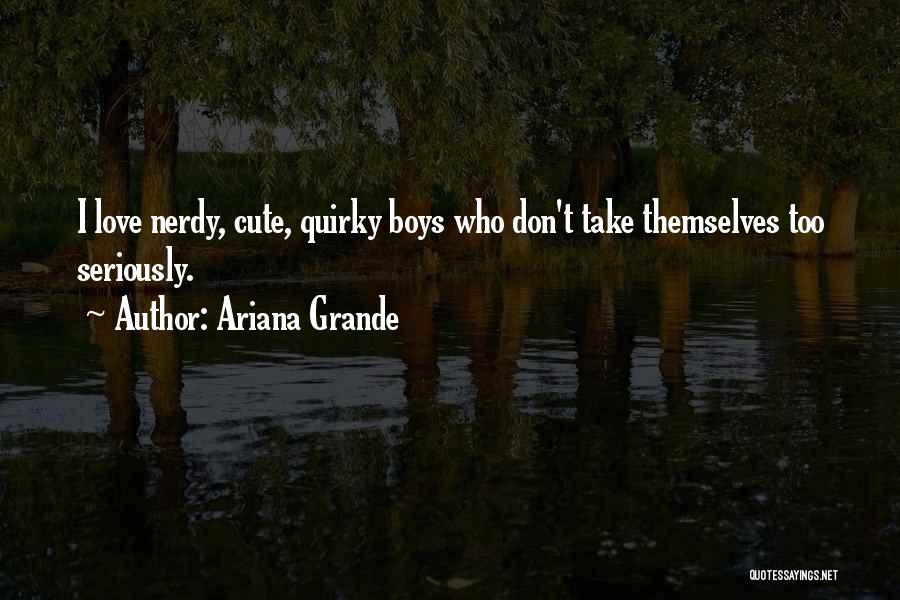 Quirky Love Quotes By Ariana Grande