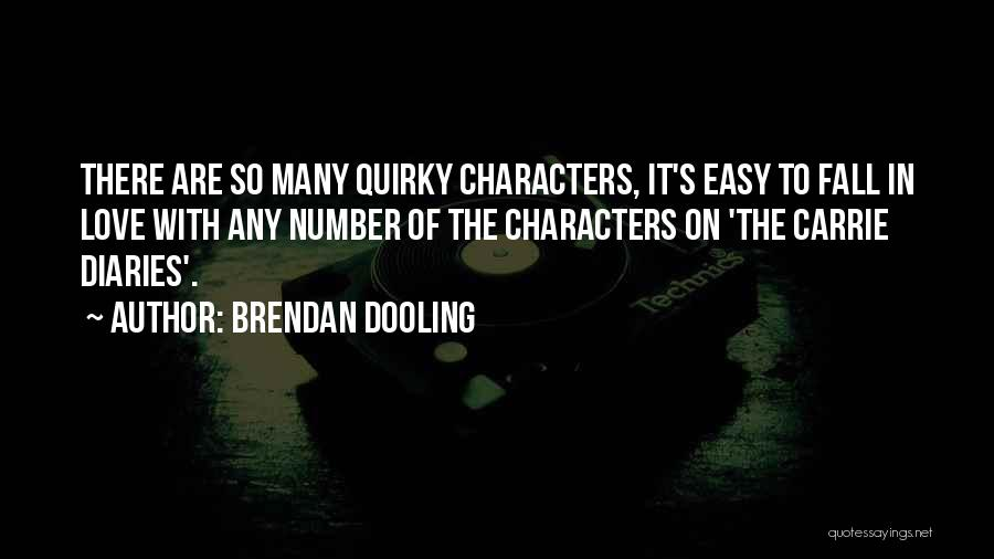 Quirky Love Quotes By Brendan Dooling