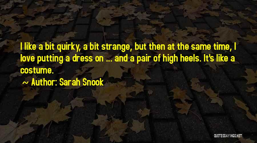 Quirky Love Quotes By Sarah Snook