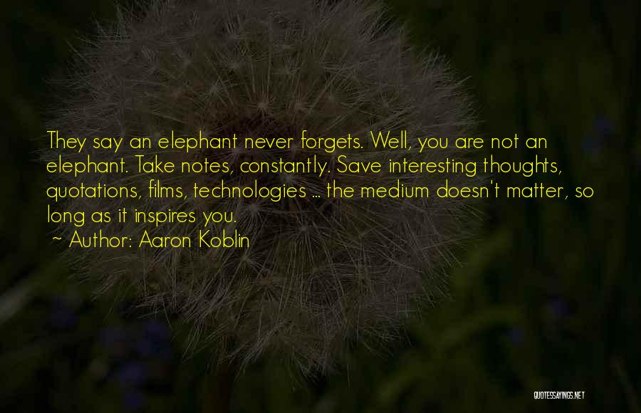 Quotations Quotes By Aaron Koblin