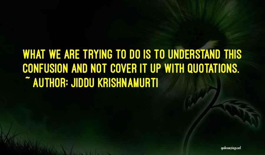 Quotations Quotes By Jiddu Krishnamurti