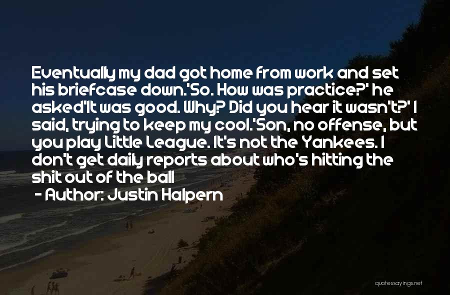 Quotations Quotes By Justin Halpern