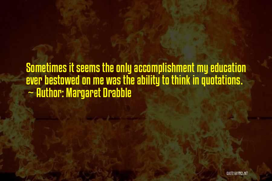 Quotations Quotes By Margaret Drabble