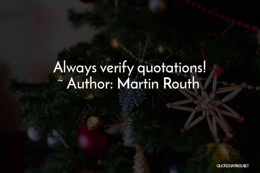 Quotations Quotes By Martin Routh