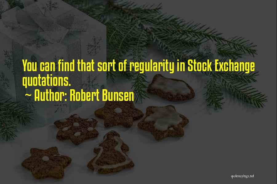 Quotations Quotes By Robert Bunsen