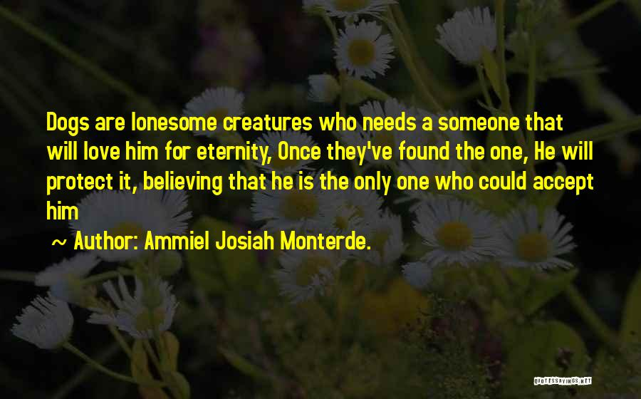 Quotes About Him Quotes By Ammiel Josiah Monterde.