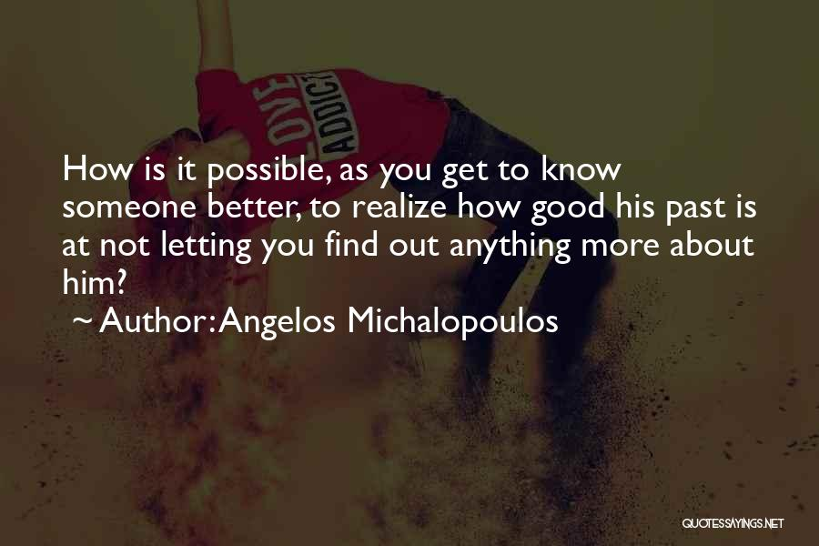 Quotes About Him Quotes By Angelos Michalopoulos