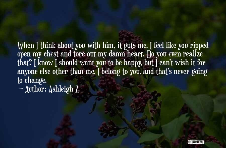 Quotes About Him Quotes By Ashleigh Z.