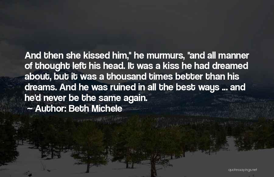 Quotes About Him Quotes By Beth Michele