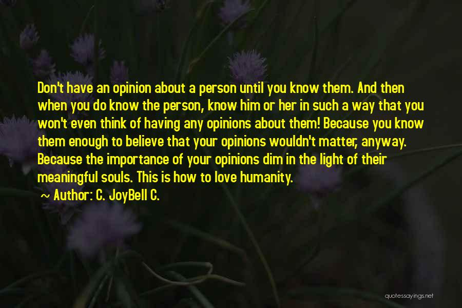 Quotes About Him Quotes By C. JoyBell C.
