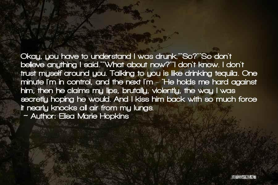Quotes About Him Quotes By Elisa Marie Hopkins