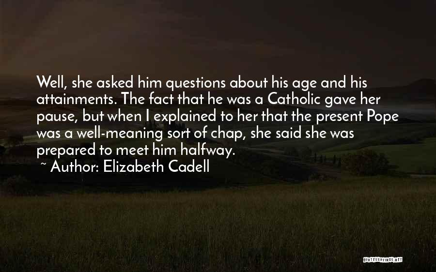 Quotes About Him Quotes By Elizabeth Cadell
