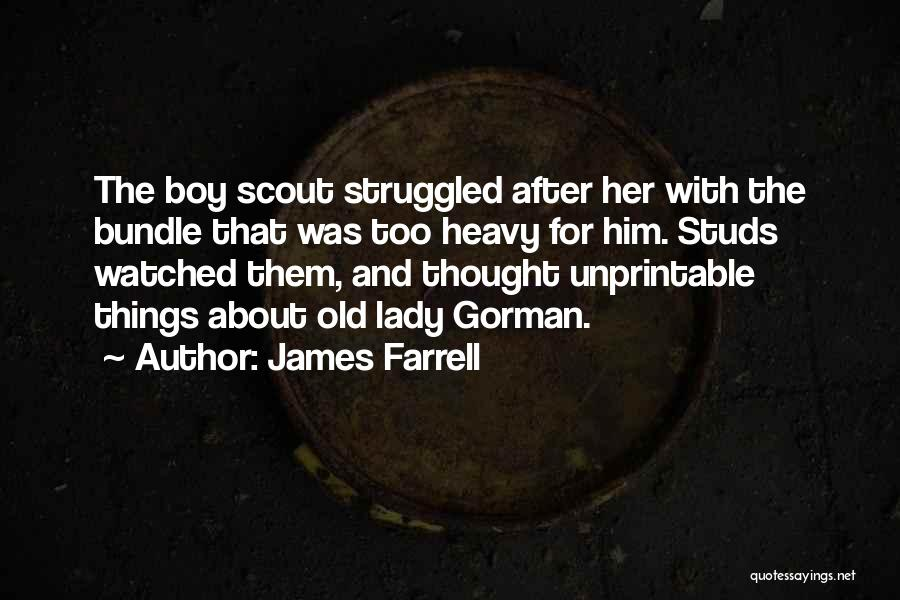 Quotes About Him Quotes By James Farrell