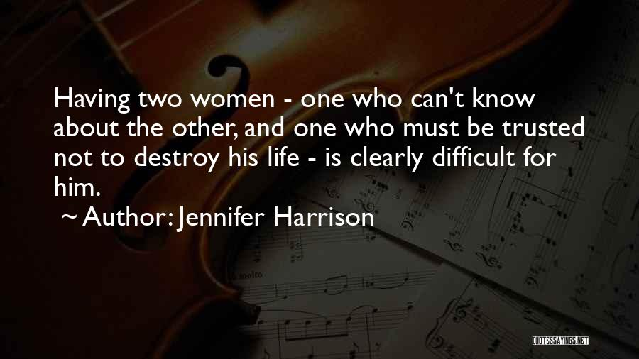 Quotes About Him Quotes By Jennifer Harrison