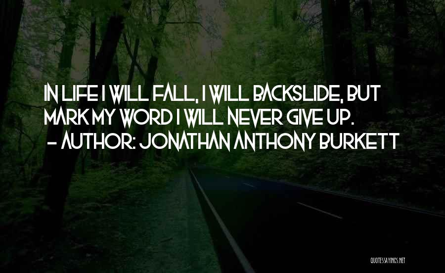 Quotes About Him Quotes By Jonathan Anthony Burkett