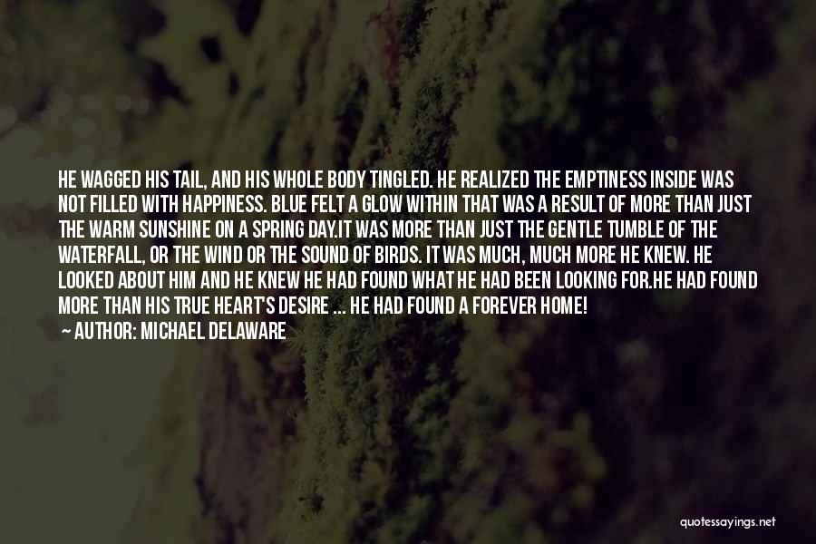 Quotes About Him Quotes By Michael Delaware
